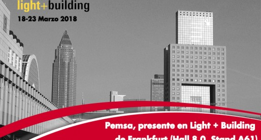 PEMSA ESTARÁ PRESENTE EN  LIGHT + BUILDING